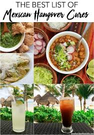 best cure for hangovers the best mexican hangover cures