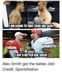 Alex Smith Meme - irpeatsnation i am going to take your job alex 2013 i got a better