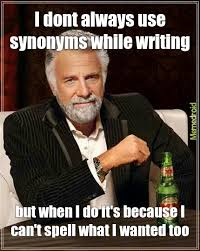 Meme Synonyms - most interesting guy can t spell meme by crmb1989 memedroid