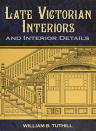 Authentic Victorian House Plans Amazon Com Late Victorian Interiors And Interior Details Dover