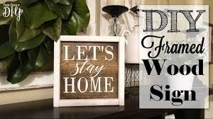 diy framed wood sign let u0027s stay home youtube