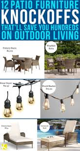 12 patio furniture knockoffs that u0027ll save you hundreds on outdoor