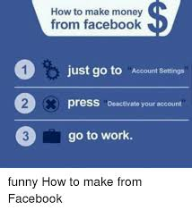 How To Create Memes On Facebook - 2 how to make money from facebook just go to account settings press