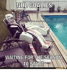 Hockey Goalie Memes - enhl goalies hockeytroll waiting for the season to start funny
