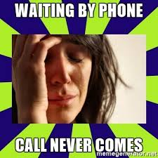 First World Problems Meme Creator - waiting by phone call never comes first world problems meme