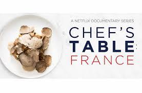 cuisine des chef chef s table la série netflix s intéresse à des chefs français