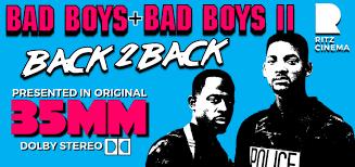 Bad Boys Ii Ritz Cinema Bad Boys Bad Boys Ii Double Feature On 35mm