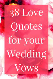 marriage ceremony quotes quotes wedding ceremony quotes for your wedding vows