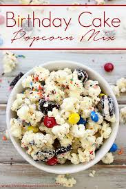 birthday cake popcorn mix birthday cake flavors birthday cake