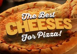 best cheese for pizza types of pizza cheeses