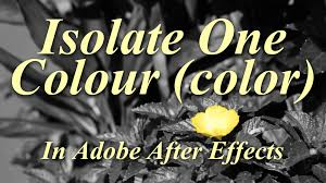 isolate one colour color adobe after effects tutorial youtube