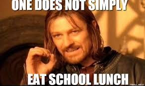School Lunch Meme - ego veroone does not simply eat school lunch ego vero