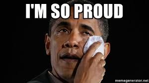 So Proud Meme - i m so proud obama crying again meme generator
