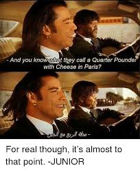 From Paris With Love Meme - and you know what they call a quarter pounder with cheese in paris