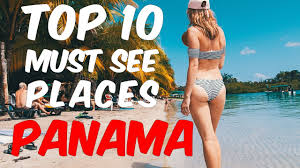 A S Top 10 Must by Top 10 Panama Must See Places