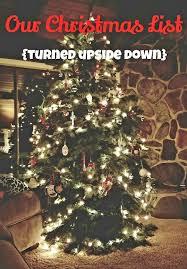 our upside down christmas list u2014 life light