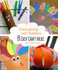 thanksgiving with toddlers 8 easy turkey and thankful craft ideas