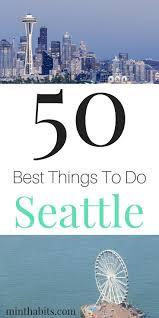 Best 25 Seattle Ideas On Pinterest Seattle Vacation Things To Best 25 Seattle Sightseeing Ideas On Pinterest Portland Hikes