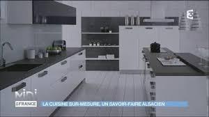 faire une cuisine sur mesure cuisine sur mesure un savoir faire alsacien