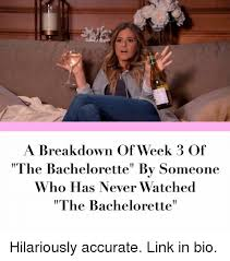 The Bachelorette Meme - a breakdown of week 3 of the bachelorette by someone who has never