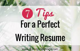 Tips to a Perfect Writing Resume   Horkey HandBook How to write a resume for freelance writing Writing Resume