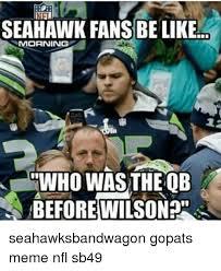 Seahawks Fan Meme - seahawk fans be like mmorning who was the ob seahawksbandwagon
