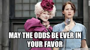 May The Odds Be Ever In Your Favor Meme - the odds be ever in your favor