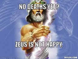 Meme Generator Happy - image zeus meme generator no deaths yet zeus is not happy 458a82