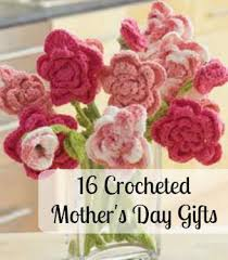 mothers gifts 16 crocheted s day gifts allfreecrochet
