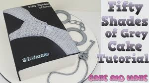 Shades Of Gray Fifty Shades Of Grey Cake Tutorial How To Bake And Make With