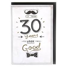30 years to look this good 30th birthday card cards