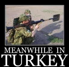Turkish Meme - meanwhile in turkey i am turkish imgur