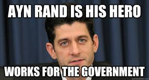 Ryan Memes - ayn rand is his hero works for the government scumbag paul ryan