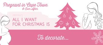 Christmas Decorations Wholesale Cape Town by All I Want For Christmas Is To Decorate Pregnant In Cape