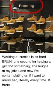 Meme Nyc - running only in nyc working at zumiez is so hard bruh one second
