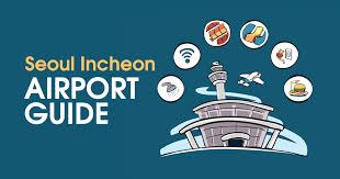 seoul incheon airport guide