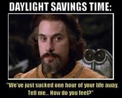 Bride To Be Meme - daylight savings time 2016 how the princess bride meme connects