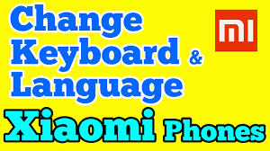 how to change keyboard and language in xiaomi redmi phone running