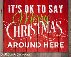 it s ok to say merry around here family