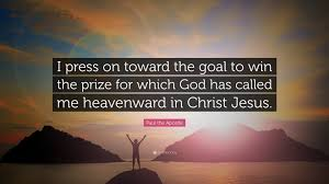 press on wallpaper paul the apostle quote i press on toward the goal to win the