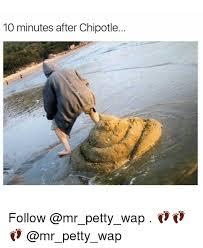 Chipotle Memes - 10 minutes after chipotle follow chipotle meme on me me