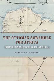 The Ottoman The Ottoman Scramble For Africa Empire And Diplomacy In The