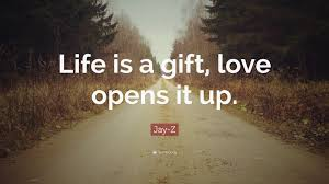 Jay Z Quotes On Love jay z quote u201clife is a gift love opens it up u201d 8 wallpapers