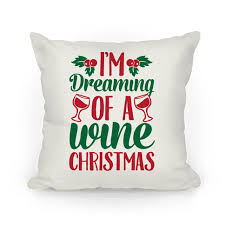 i m dreaming of a i m dreaming of a wine christmas pillows human