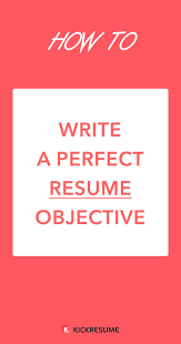 how to write a good resume objective best 20 resume objective examples ideas on pinterest career how to write a perfect resume objective examples included