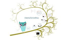 Characterization Introduction To Characterization S T E A L By L Lagan On Prezi