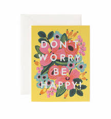 don t worry be happy greeting card by rifle paper co made in usa