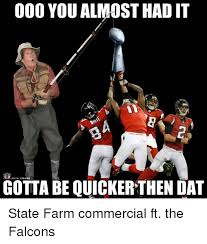 You Almost Had It Meme - 000 you almost had it gotta be quickerthen dat state farm commercial