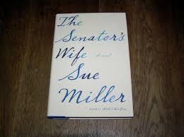 Senators Wife Sue Miller The Senator U0027s Wife 1st Signed Country Squire Books