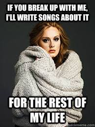 Adele Meme - overly attached adele memes quickmeme
